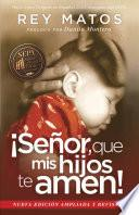 Seor, Que Mis Hijos Te Amen! / Instill In My Children A Love To God!